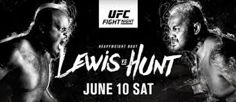 (MMA) UFC Fight Night: Lewis vs. Hunt (Prediction, Preview, and Results)