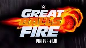 (Wrestling) WWE Great Balls of Fire 2017 Results